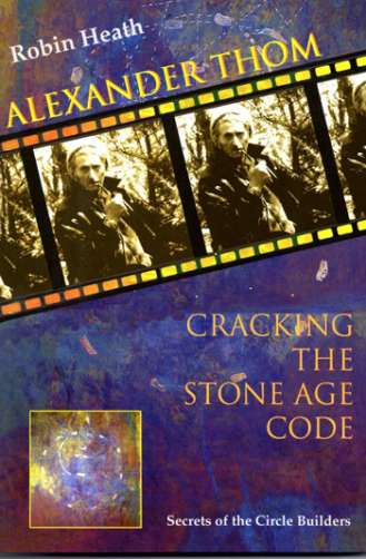 Alexander Thom: Cracking the Stone Age