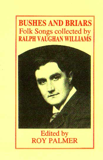 Bushes and Briars; Folk Music Collected by Ralph Vaughan Williams