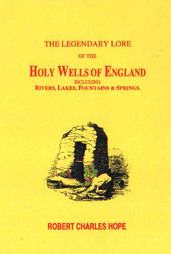 The Legendary Lore of the Holy Wells of England