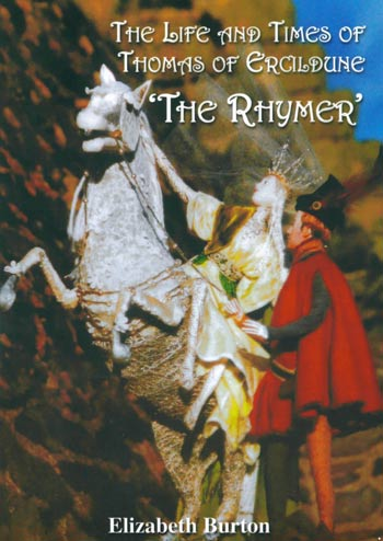 The Life and Times of Thomas of Ercildune (The Rhymer)