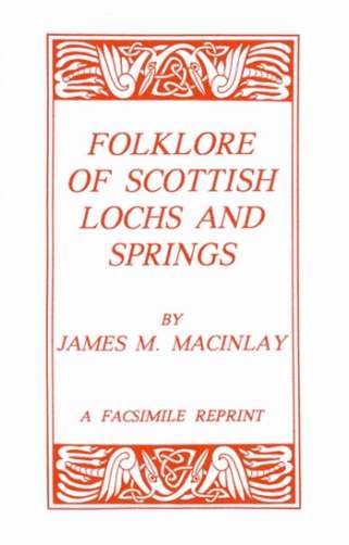 Folklore of the Scottish Lochs & Springs