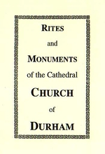 Rites & Monuments of The Cathedral Church of Durham