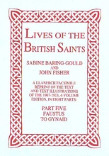 Lives of The British Saints. Volume 5 of 8: Faustus to Gynai