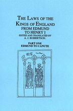 The Laws Of The Kings Of England From Edmund To Canute, Part 1