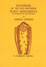 A Handbook of the Old Northern Runic Monuments of Scandanavia and England.