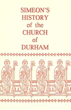 Simeon of Durham: A History of The Church of Durham