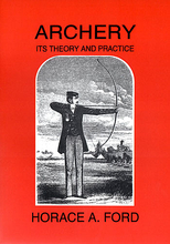 Archery, It's Theory and Practice