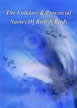 The Folklore & Provincial Names of British Birds